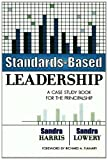 Standards Based Leadership, Sandra Harris and Sandra Lynn Tillman Lowery, 1578860598