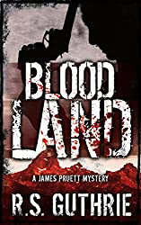 Blood Land: A Hard Boiled Murder Mystery (A James Pruett Mystery Book 1)