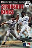 Strikeout Kings, James Buckley and Dorling Kindersley Publishing Staff, 078947347X
