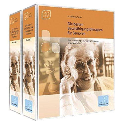 Die besten Beschäftigungstherapien für Senioren: Über 100 Anleitungen und kreative Anregungen für die tägliche Praxis
