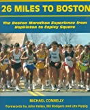 26 Miles to Boston, Michael P. Connelly, 0940160781