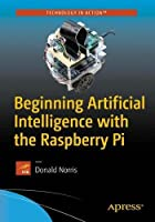 Beginning Artificial Intelligence with the Raspberry Pi Front Cover