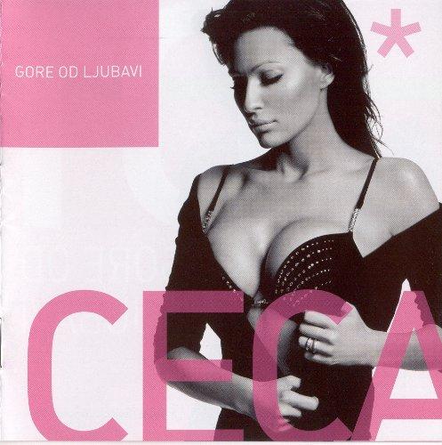 "Ceca - Ceca €"" Svetlana Raznatovic Gore Od Ljubavi, Album 2004 - Zortam Music"