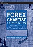 The Forex Chartist Companion, James Lauren Bickford and Michael Duane Archer, 0470073934