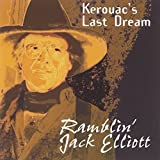 Kerouacs Last Dream By Ramblin' Jack Elliott (2011-06-13)
