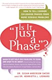 """Is It """"Just a Phase""""?, Susan Anderson Swedo and Henrietta L. Leonard, 0767903919"""