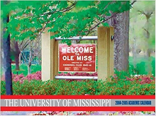 Ole Miss Academic Calendar.The University Of Mississippi 2004 2005 Academic Calendar Ole Miss