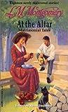 At the Altar: Matrimonial Tales