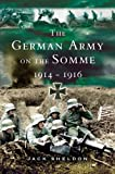 The German Army on the Somme 1914-1916, Jack Sheldon, 1844152693