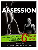 Absession: America's Guide to Ultimate 6 pack Abs