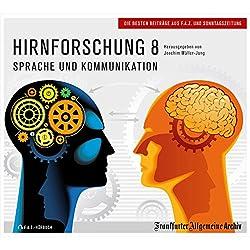 Hirnforschung 8: Sprache und Kommunikation (F.A.Z.-Dossier)