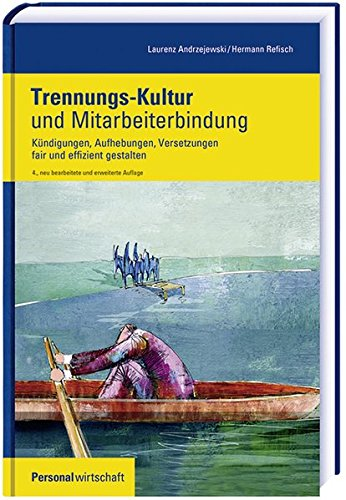 Trennungs-Kultur und Mitarbeiterbindung (Personalwirtschaft Buch) Gebundenes Buch – 1. Juli 2015 Laurenz Andrzejewski Hermann Refisch Luchterhand 3472086602