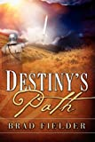 Destiny's Path, Brad Fielder, 1607915731
