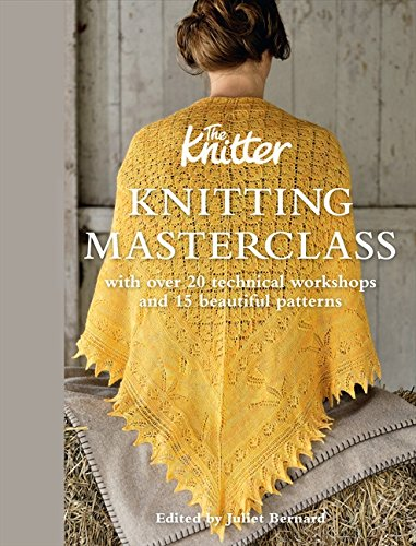 Knitting Masterclass: With Over 20 Technical Workshops and 15 Beautiful Patterns by Sterling Publishing