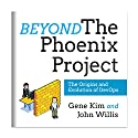 Beyond the Phoenix Project: The Origins and Evolution of DevOps Hörbuch von Gene Kim, John Willis Gesprochen von: Gene Kim, John Willis
