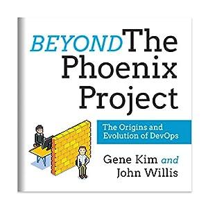 Beyond the Phoenix Project: The Origins and Evolution of DevOps Hörbuch von Gene Kim, John Willis Gesprochen von: Gene Kim, John Willis
