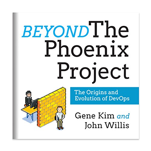 Beyond the Phoenix Project: The Origins and Evolution of DevOps cover