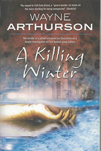 A Killing Winter (Leo Desroches Book 2) by [Arthurson, Wayne]