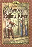 img - for Across the Rolling River (Little House) by Celia Wilkins (2001-09-18) book / textbook / text book