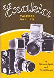 Exakta Cameras 1933-1978, Clement Aguila and Michel Rouah, 1897802218