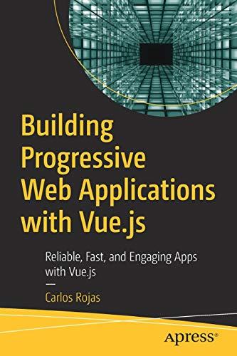 Building Progressive Web Applications with Vue.js: Reliable