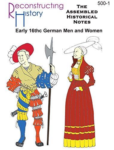 16th century German Assembled Historical Notes: for Landsknechten and Campfollowers and Citizens of the Holy Roman Empire - Sixteenth Century Fashions
