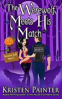 The Werewolf Meets His Match (Nocturne Falls Book 2) by [Painter, Kristen]