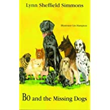 Bo and the Missing Dogs (The Bo Series)