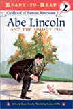 Abraham Lincoln and the Muddy Pig, Stephen Krensky, 0689841124