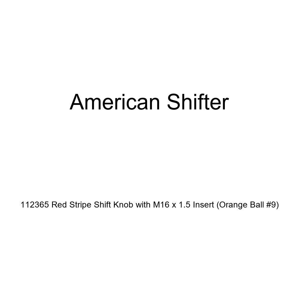 Orange Ball #9 American Shifter 112365 Red Stripe Shift Knob with M16 x 1.5 Insert