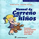 Manual De Carreno Para Ninos (Spanish Edition) | Gretel Garcia,Eduardo Torrijos