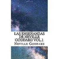 Las Enseñanzas de Neville Goddard Vol.1