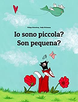 Io sono piccola? Son pequena?: Libro illustrato per bambini: italiano-gallego (Edizione bilingue) (Italian Edition) by [Winterberg, Philipp]