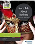 Study and Revise for GCSE: Much Ado About Nothing (Study & Revise for Gcse)