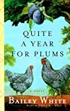 Quite a Year for Plums, Bailey White, 0679445315
