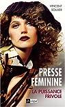 Presse féminine : La puissance frivole par Soulier