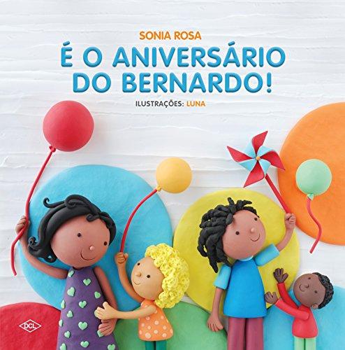 É o Aniversário do Bernardo! - Volume 1