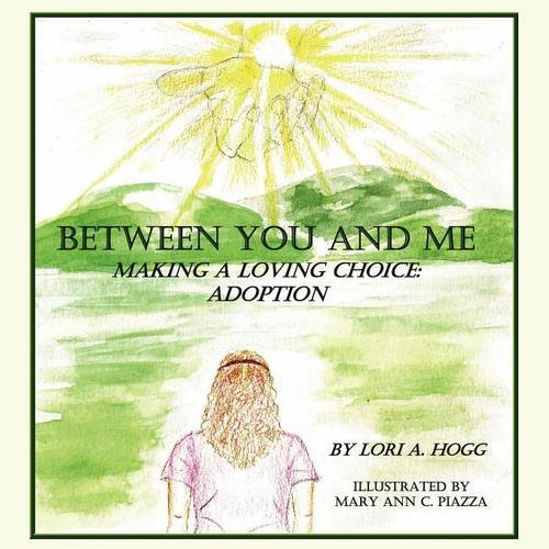 Download Between You and Me: Making A Loving Choice Adoption ebook