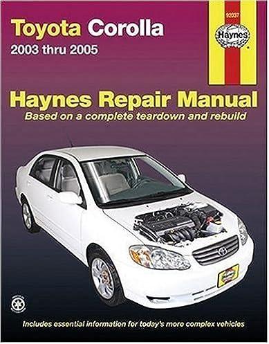 toyota corolla 2003 thru 2005 haynes repair manuals haynes rh amazon com toyota echo 2005 repair manual pdf 2004 toyota repair manual pdf