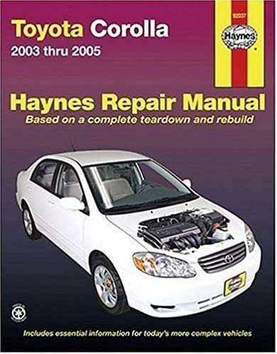 toyota corolla 2003 thru 2005 haynes repair manuals haynes rh amazon com 2007 Corolla 2004 Corolla