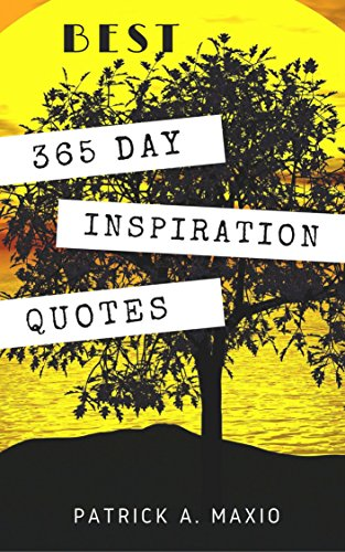 BEST 365 Days Inspiration Quotes : Daily Motivation for you life Happiness Success