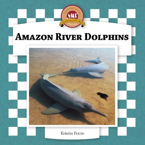 Amazon River Dolphins (Checkerboard Animal Library)