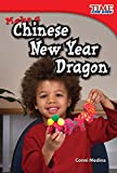 Make a Chinese New Year Dragon (Upper Emergent) (Time for Kids Nonfiction Readers: Level 1.7)