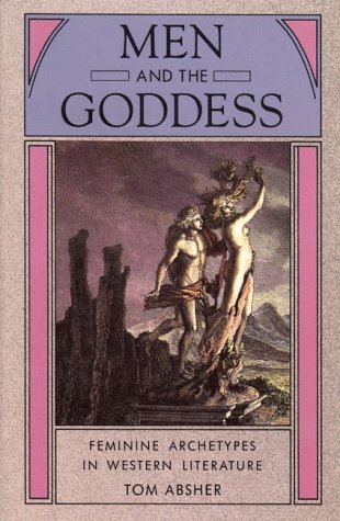 Men and the Goddess: Feminine Archetypes in Western Literature