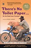 There's No Toilet Paper... On the Road Less Traveled, , 1932361278