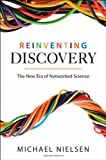 Reinventing Discovery: The New Era of Networked Science