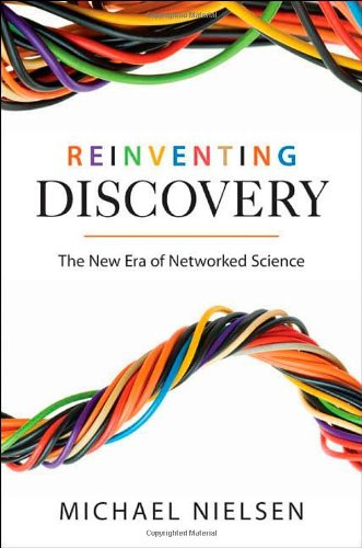Image of Reinventing Discovery: The New Era of Networked Science