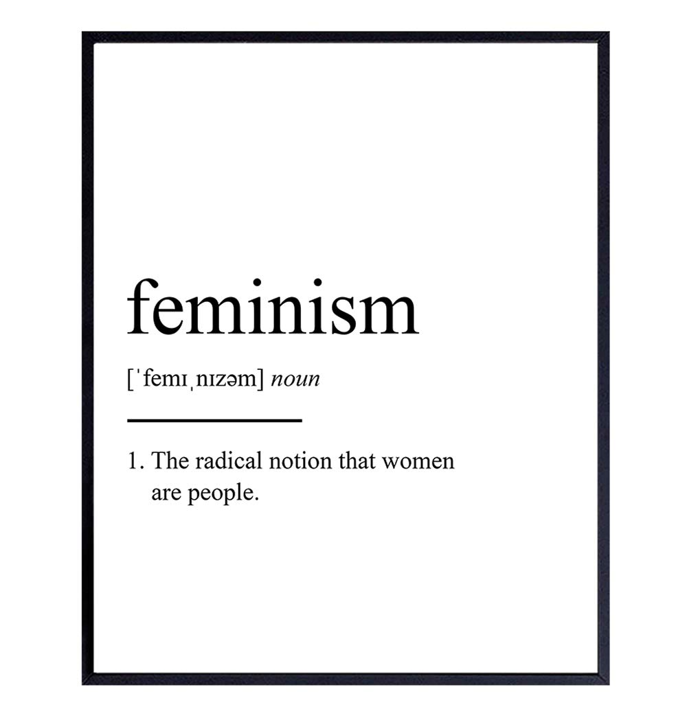 Feminism Definition Wall Decor Picture - Funny Contemporary Modern Art Decoration for Home, Apartment, Bedroom, Living Room, Dorm - Gift for Women, Woman, Girls - 8x10 Poster Print