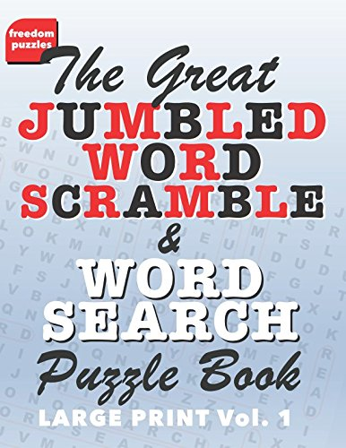 The Great Jumbled Word Scramble and Wordsearch Puzzle Book: Solve the scrambled words to discover the find-a-word clues (Large Print Edition Volume 1)
