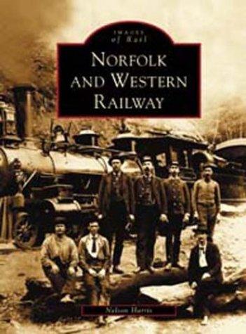 Norfolk and Western Railway   (VA)  (Images of Rail) - Norfolk And Western Railroad
